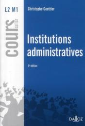 Vente livre :  Institutions administratives (5e édition)  - Christophe Guettier