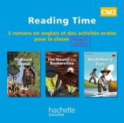 Vente livre :  READING TIME ; treasure island, the hound of the Baskervilles, Huckleberry Finn ; CM2 ; CD audio de la classe  - Juliette Saumande - Claire Benimeli