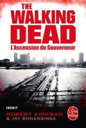 Vente livre :  The walking dead t.1 ; l'ascension du gouverneur  - Robert Kirkman - Jay Bonansinga