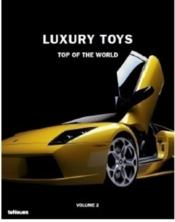 Vente livre :  Luxury toys t.2 ; top of the world  - Collectif