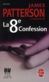 La 8e confession  - James Patterson - Maxine Paetro