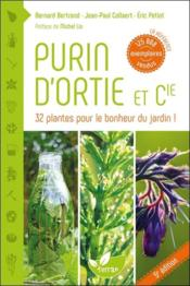 Purin D'Ortie & Cie - 33 Plantes Pour Le Bonheur Du Jardin ! - Couverture - Format classique