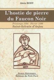 L'hostie de pierre du faucon noir - printemps 1094 - fevrier 1096 - st-sylvain d'anjou - Couverture - Format classique