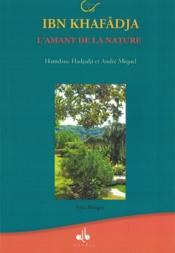 Ibn Khafâdja ; l'amant de la nature - Couverture - Format classique