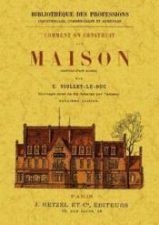 Comment on construit une maison (histoire d'une maison) - Couverture - Format classique