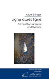 Ligne après ligne ; compétition, anorexie et délivrance - Couverture - Format classique