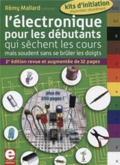 L'électronique pour les débutants qui sèchent les cours ; mais soudent sans se brûler les doigts (2e édition) - Couverture - Format classique