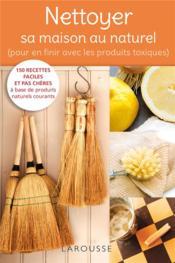 nettoyer sa maison au naturel pour en finir avec les produits toxiques collectif. Black Bedroom Furniture Sets. Home Design Ideas