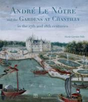 Vente  André le Nôtre and the gardens at Chantilly in the 17th and 18th centuries  - Nicole Garnier-Pelle