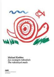 Vente  Michael Krebber ; les escargots ridiculisés ; the ridiculized snails  - Magnus Schaefer - Catherine Chevalier - Alexis Vaillant - Michael Krebber