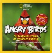 Angry birds ; 50 true stories of the fed up, feathered, and furious  - Mel White