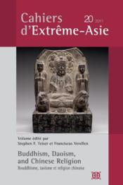Vente livre :  Cahiers D'Extreme Asie N.20 ; Buddhism, Daoism, And Chinese Religion ; Bouddhisme, Taoïsme Et Religion Chinoise  - Collectif