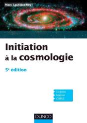 Initiation à la cosmologie (5e édition)  - Marc Lachieze-Rey