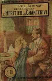 Desesperees. L'Heritier De Chanterive. Collection Le Livre Populaire N° 160. - Couverture - Format classique