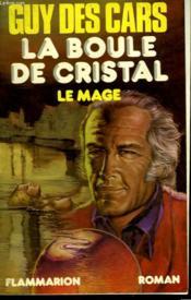 La Mage. La Boule De Cristal. - Couverture - Format classique