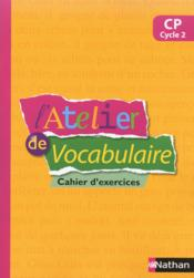 Vente  L'ATELIER DE VOCABULAIRE ; cahier d'exercices ; CP cycle 2  - Collectif