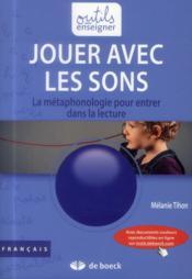 Jouer Avec Les Sons La Metaphonologie Pour Entrer Dans La Lecture - Couverture - Format classique