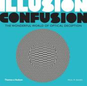 Vente livre :  Illusion confusion the wonderful world of optical deception  - Baars