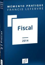 Vente  Memento Pratique ; Fiscal (Edition 2014)  - Collectif