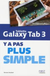 Vente livre :  Tablette galaxy tab 3, y a pas plus simple  - Servane Heudiard