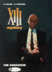 XIII Mystery T.1 ; the Mongoose  - Xavier Dorison - Ralph Meyer