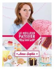 Le meilleur pâtissier ; Anne-Sophie - Couverture - Format classique