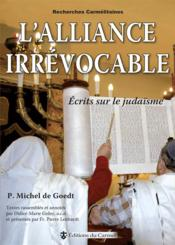 Vente livre :  L'alliance irrevocable - ecrits sur le judaisme  - Michel De Goedt