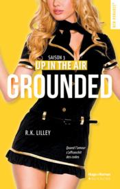 Vente  Up in the air T.3 ; grounded  - R. K. Lilley