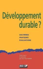 Développement durable ? doctrines, pratiques, évaluations - Couverture - Format classique