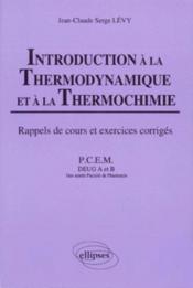 Introduction A La Thermodynamique Et A La Thermochimie Cours Et Exercices Corriges Pcem Deug A Et B - Couverture - Format classique