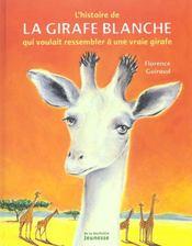 Histoire de la girafe blanche. qui voulait ressembler a une vraie girafe (l') - Intérieur - Format classique