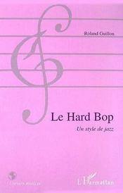 Le Hard Bop ; Un Style De Jazz - Intérieur - Format classique