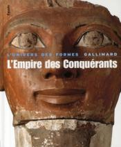 L'Empire des Conquérants ; l'Egypte au nouvel Empire, 1560-1070 av. J.-C.  - Jean Leclant