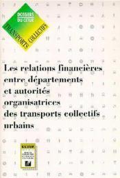 Les relations financieres entre departements & autorites organisatrices des transports collectifs ur - Couverture - Format classique