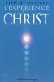 L'expérience du Christ ; comment le rencontrer dans le monde éthérique - Couverture - Format classique