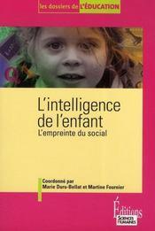 L'intelligence de l'enfant ; l'empreinte du social - Intérieur - Format classique