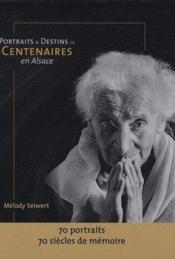 Portraits de centenaires en alsace - Couverture - Format classique