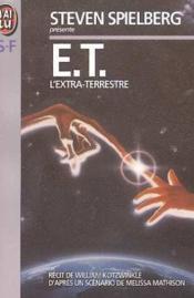 E.T. L'Extra Terrestre – Un Film De Steven Spielberg – William Kotzwinkle – ACHETER OCCASION – 26/02/2001