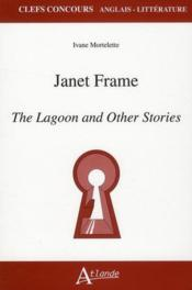 Vente livre :  Janet Frame, the lagoon and other storie  - Collectif