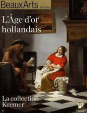Vente livre :  L'âge d'or hollandais, la collection Kremer à la Pinacothèque de Paris  - Collectif