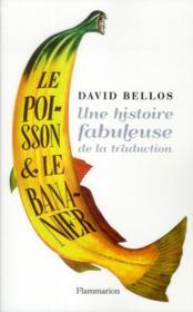 Le poisson et le bananier ; une histoire fabuleuse de la traduction - Couverture - Format classique