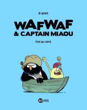 Wafwaf Et Captain Miaou T01 Poil Au Vent