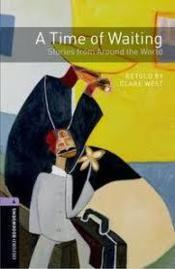 A time of waiting ; stories from around the world ; niveau 4 - Couverture - Format classique