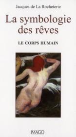 La symbologie des rêves t.1 ; le corps humain (4e édition) - Couverture - Format classique