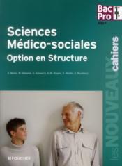 LES NOUVEAUX CAHIERS ; sciences médico-sociales ; option en structure ; 1ère terminale bac pro ; livre de l'élève - Couverture - Format classique