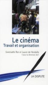 Le cinéma : travail et organisation - Couverture - Format classique