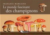 Le monde fascinant des champignons - Couverture - Format classique