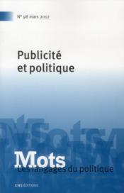 Mots, Les Langages Du Politique N.98 ; Publicité Et Politique - Couverture - Format classique