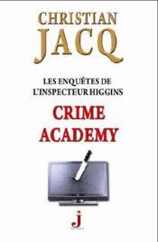 Les enquêtes de l'inspecteur Higgins ; crime academy - Couverture - Format classique