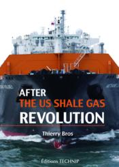 Vente livre :  After the US shale gas revolution  - Thierry Bros